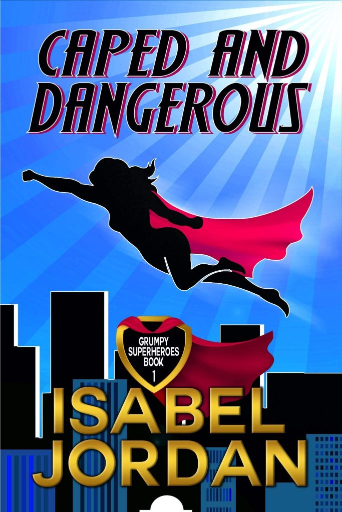 Caped and Dangerous by Isabel Jordan
