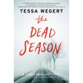 The Dead Season by Tessa Wegert