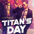 Titan's Day by Dan Stout
