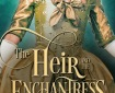 The Heir and the Enchantress by Paullett Golden