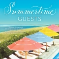 Summertime Guests by Wendy Francis
